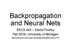 Backpropagation and Neural Nets EECS 442 David Fouhey