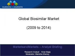 Global Biosimilar Market 2009 to 2014 Marketsand Markets