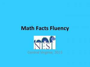 Math Facts Fluency Central Virginia 2015 What do