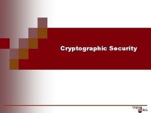 Cryptographic Security 1 Cryptographic Security Considerations Factors reliance