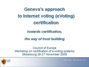 Genevas approach to Internet voting e Voting certification