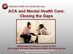 ACA and Mental Health Care Closing the Gaps