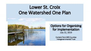 Lower St Croix One Watershed One Plan Options