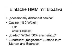 Einfache HMM mit Bio Java occasionally dishonest casino