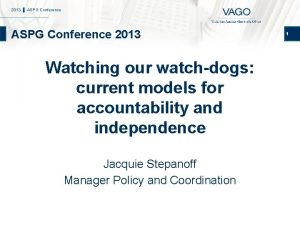 2013 ASPG Conference 2013 Watching our watchdogs current