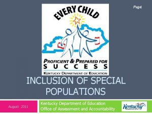 Page 1 INCLUSION OF SPECIAL POPULATIONS August 2011