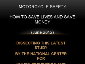 MOTORCYCLE SAFETY HOW TO SAVE LIVES AND SAVE