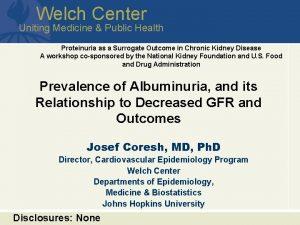Welch Center Uniting Medicine Public Health Proteinuria as