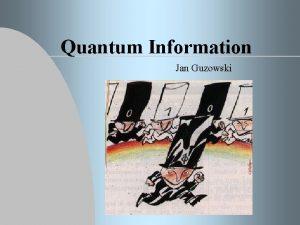 Quantum Information Jan Guzowski Universal Quantum Computers are