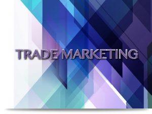 DEFINICION Etimolgicamente el trade sera equivalente a Comercio