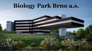 Biology Park Brno a s LOKALITA PROJEKTU Brno