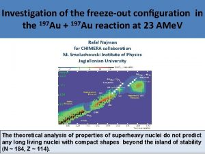 Investigation of the freezeout conguration in the 197