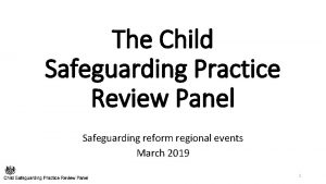 The Child Safeguarding Practice Review Panel Safeguarding reform