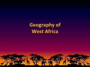 Geography of West Africa Geography of West Africa