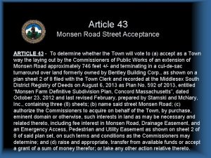 Article 43 Monsen Road Street Acceptance ARTICLE 43