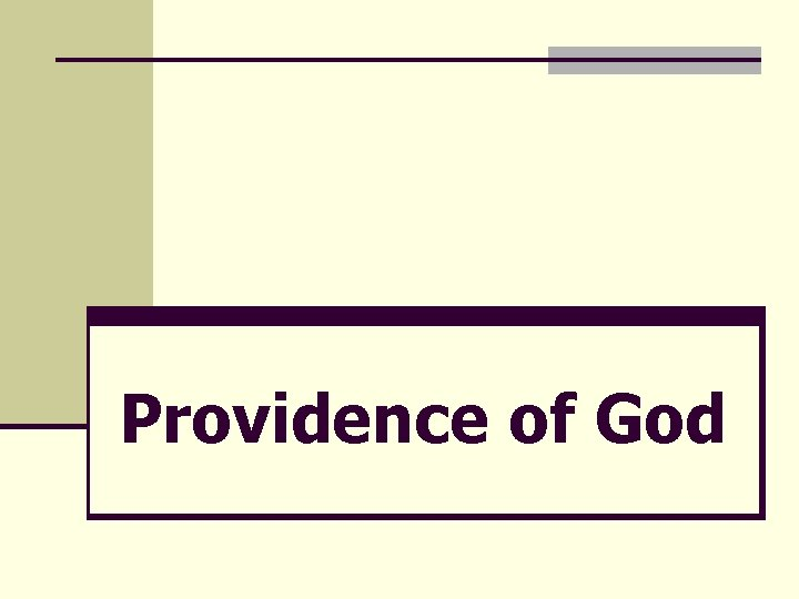 Providence of God Providence of God Foresight and