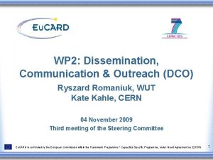 WP 2 Dissemination Communication Outreach DCO Ryszard Romaniuk