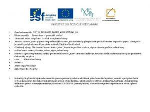 Oznaen materilu VY32INOVACEKASPEANGLICTINA 109 Nzev materilu Sloveso have