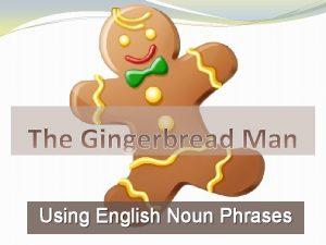 Using English Noun Phrases Once upon a time
