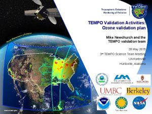 TEMPO Validation Activities Ozone validation plan Mike Newchurch