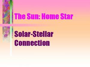 The Sun Home Star SolarStellar Connection The Sun