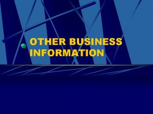 OTHER BUSINESS INFORMATION SIZE OF BUSINESS Small business