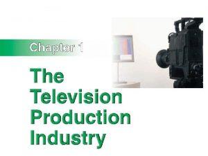 Chapter 1 Live via Satellite Satellite broadcasting was