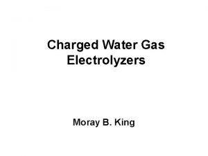 Charged Water Gas Electrolyzers Moray B King Cluster