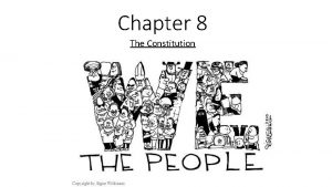 Chapter 8 The Constitution Lesson 1 The Constitution