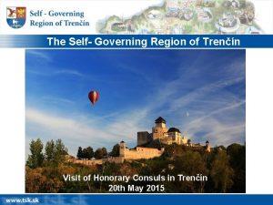 The Self Governing Region of Trenn Visit of