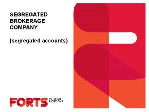 SEGREGATED BROKERAGE COMPANY segregated accounts SEGREGATED BROKERAGE COMPANY