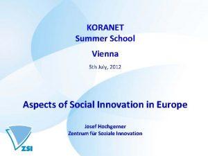 KORANET Summer School Vienna 5 th July 2012
