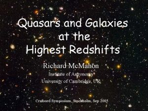 Quasars and Galaxies at the Highest Redshifts Richard