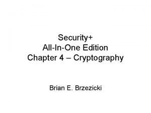 Security AllInOne Edition Chapter 4 Cryptography Brian E