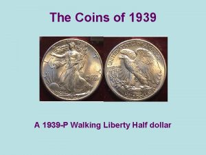 The Coins of 1939 A 1939 P Walking