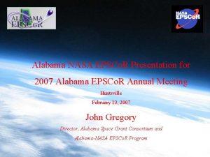 Alabama NASA EPSCo R Presentation for 2007 Alabama