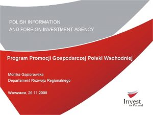 POLISH INFORMATION AND FOREIGN INVESTMENT AGENCY Program Promocji