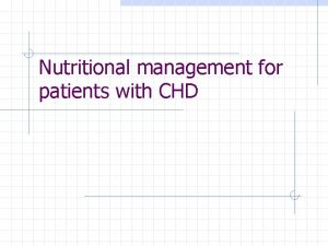 Nutritional management for patients with CHD Nutritional Insufficiency