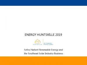 ENERGY HUNTSVILLE 2019 Sofos Harbert Renewable Energy and