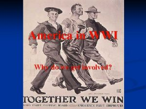 America in WWI Why do we get involved