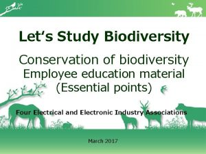 Lets Study Biodiversity Conservation of biodiversity Employee education
