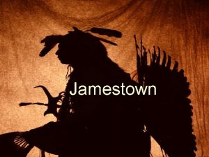 Jamestown Reasons for English colonization in America Reasons