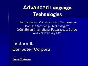 Advanced Language Technologies Information and Communication Technologies Module