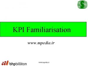 KPI Familiarisation www mpedia ir KPI Key Performance