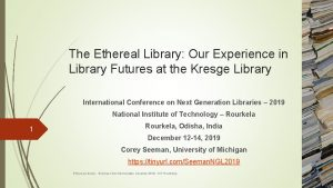 The Ethereal Library Our Experience in Library Futures