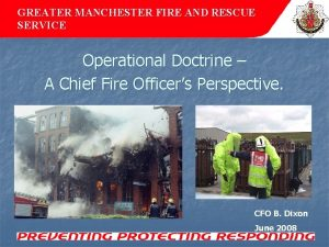 GREATER MANCHESTER FIRE AND RESCUE SERVICE Operational Doctrine