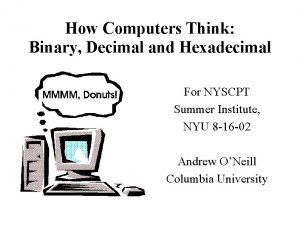 How Computers Think Binary Decimal and Hexadecimal For