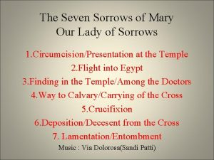 The Seven Sorrows of Mary Our Lady of