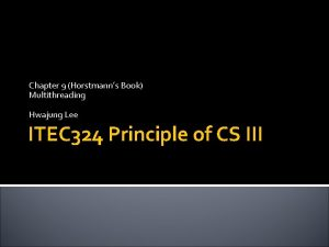 Chapter 9 Horstmanns Book Multithreading Hwajung Lee ITEC