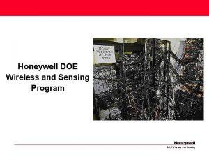 Honeywell DOE Wireless and Sensing Program DOE Wireless